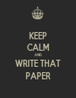 KEEP CALM AND WRITE THAT PAPER - Personalised Tea Towel: Premium