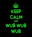 KEEP CALM AND WUB WUB WUB - Personalised Tea Towel: Premium