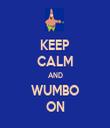 KEEP CALM AND WUMBO ON - Personalised Tea Towel: Premium