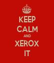 KEEP CALM AND XEROX IT - Personalised Tea Towel: Premium