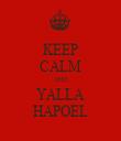 KEEP CALM AND YALLA HAPOEL - Personalised Tea Towel: Premium