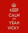 KEEP CALM AND YEAH VICKY  - Personalised Tea Towel: Premium