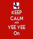 KEEP CALM AND YEE YEE On - Personalised Tea Towel: Premium