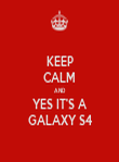 KEEP CALM AND YES IT'S A   GALAXY S4   - Personalised Tea Towel: Premium