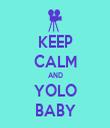 KEEP CALM AND YOLO BABY - Personalised Tea Towel: Premium