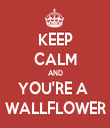 KEEP CALM AND YOU'RE A  WALLFLOWER - Personalised Tea Towel: Premium