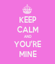KEEP CALM AND YOU'RE MINE - Personalised Tea Towel: Premium