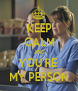 KEEP CALM AND YOU'RE  MY PERSON - Personalised Tea Towel: Premium
