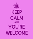 KEEP CALM AND YOU'RE WELCOME - Personalised Tea Towel: Premium