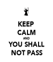 KEEP  CALM AND YOU SHALL NOT PASS - Personalised Tea Towel: Premium