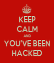 KEEP CALM AND YOU'VE BEEN HACKED - Personalised Tea Towel: Premium