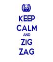 KEEP CALM AND ZIG ZAG - Personalised Tea Towel: Premium