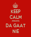 KEEP CALM ANDERS DA GAAT NIE - Personalised Tea Towel: Premium