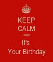 KEEP CALM Baby It's  Your Birthday - Personalised Tea Towel: Premium