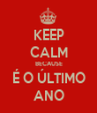 KEEP CALM BECAUSE É O ÚLTIMO ANO - Personalised Tea Towel: Premium