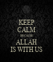 KEEP CALM BECAUSE ALLAH IS WITH US - Personalised Tea Towel: Premium