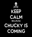 KEEP CALM BECAUSE CHUCKY IS COMING - Personalised Tea Towel: Premium
