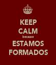 KEEP CALM because ESTAMOS FORMADOS - Personalised Tea Towel: Premium