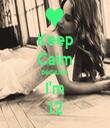 Keep Calm Because  I'm 12 - Personalised Tea Towel: Premium