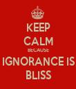 KEEP CALM BECAUSE IGNORANCE IS BLISS - Personalised Tea Towel: Premium