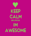 KEEP CALM BECAUSE IM AWESOME - Personalised Tea Towel: Premium