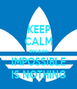 KEEP CALM Because IMPOSSIBLE IS NOTHING - Personalised Tea Towel: Premium