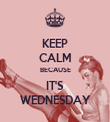 KEEP CALM BECAUSE IT'S WEDNESDAY - Personalised Tea Towel: Premium
