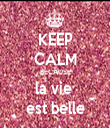 KEEP CALM BECAUSE la vie  est belle - Personalised Tea Towel: Premium