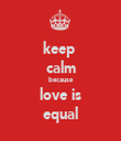 keep  calm because love is equal - Personalised Tea Towel: Premium