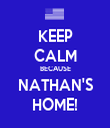 KEEP CALM BECAUSE NATHAN'S HOME! - Personalised Tea Towel: Premium