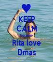 KEEP CALM because Rita love Dmas - Personalised Tea Towel: Premium