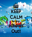 KEEP CALM because schools Out!! - Personalised Tea Towel: Premium