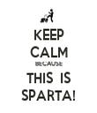 KEEP CALM BECAUSE THIS  IS SPARTA! - Personalised Tea Towel: Premium