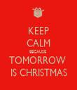 KEEP CALM BECAUSE  TOMORROW  IS CHRISTMAS - Personalised Tea Towel: Premium