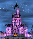 KEEP CALM because WINTERBALL IS COMING - Personalised Tea Towel: Premium