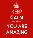 KEEP CALM BECAUSE YOU ARE AMAZING - Personalised Tea Towel: Premium