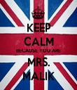 KEEP CALM BECAUSE YOU ARE MRS. MALIK - Personalised Tea Towel: Premium