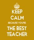 KEEP CALM BECAUSE YOU'RE THE BEST TEACHER - Personalised Tea Towel: Premium