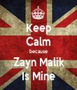Keep Calm because Zayn Malik Is Mine - Personalised Tea Towel: Premium