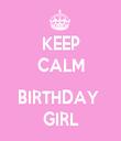 KEEP CALM  BIRTHDAY  GIRL - Personalised Tea Towel: Premium