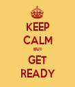 KEEP CALM BUT GET READY - Personalised Tea Towel: Premium
