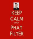 KEEP CALM & BUY PHAT FILTER - Personalised Tea Towel: Premium