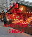 KEEP CALM cause   CHRISTMAS  IS NEAR  - Personalised Tea Towel: Premium
