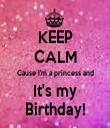 KEEP CALM Cause I'm a princess and  It's my  Birthday! - Personalised Tea Towel: Premium