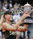 KEEP CALM cause she WILL beat Serena - Personalised Tea Towel: Premium