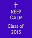 KEEP CALM  Class of  2015 - Personalised Tea Towel: Premium