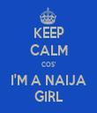 KEEP CALM COS' I'M A NAIJA GIRL - Personalised Tea Towel: Premium