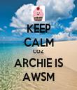 KEEP CALM COZ ARCHIE IS AWSM - Personalised Tea Towel: Premium