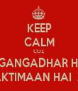 KEEP CALM COZ GANGADHAR HI SHAKTIMAAN HAI  XD!! - Personalised Tea Towel: Premium