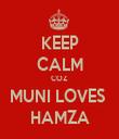 KEEP CALM COZ  MUNI LOVES  HAMZA - Personalised Tea Towel: Premium